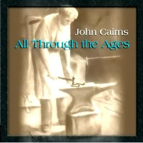 All Through the Ages - John Cairns